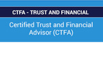 Certified Trust and Financial Advisor